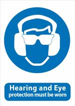 Safety Glasses and Hearing Must Be Worn while operating machinery sign